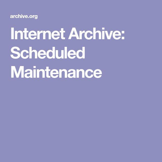 Internet Archive: Scheduled Maintenance