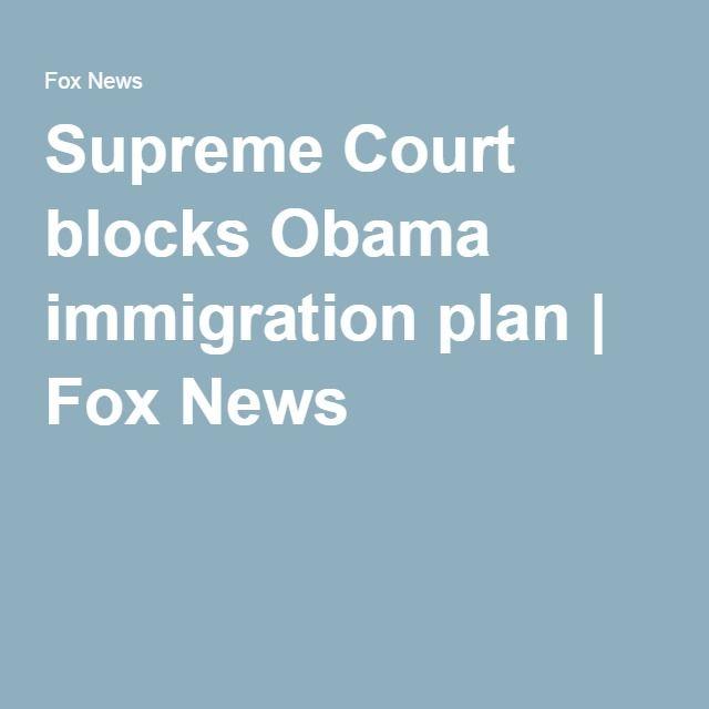 Supreme Court blocks Obama immigration plan | Fox News