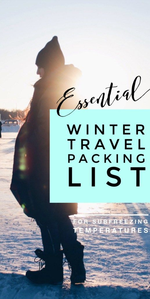 Essential Winter Travel Packing List for Subfreezing Temperatures: Everything you need to pack for cold weather that will fit in your carry-on luggage!