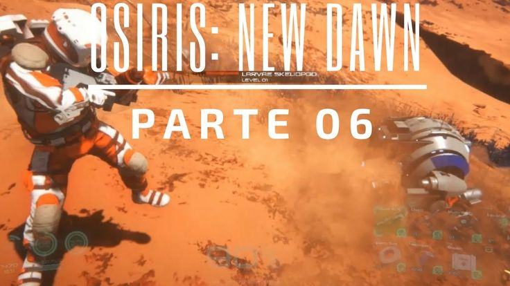 Osiris: New Dawn | pt br [Gameplay | Tutorial] - #06