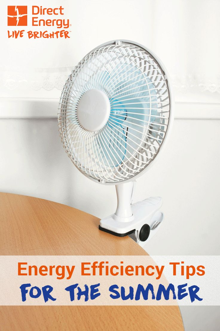 You Can Still Stay Cool In The Summer While Saving Energy Find A List Of Summer Energy Saving Ideas To Reduce Home Energy