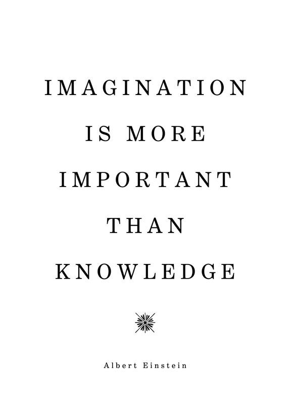 """""""Imagination is More Important than Knowledge"""", Albert ..."""