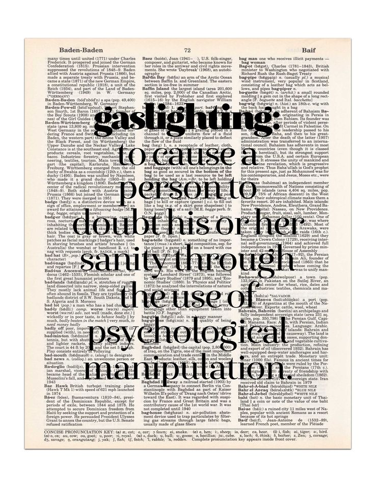 """The definition of """"gaslighting"""" is to cause a person to doubt his or her sanity through the use of psychological manipulation. This definition is printed on a random page from a vintage dictionary. It"""