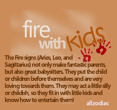 Fire signs (Aries, Leo and Sagittarius) with kids - The fire signs not only make fantastic parents, but also great babysitters. They put the child or children before themselves and very loving toward them. They may act a little shy or childish, so they fit in with little kids know how to entertain them. #Aries