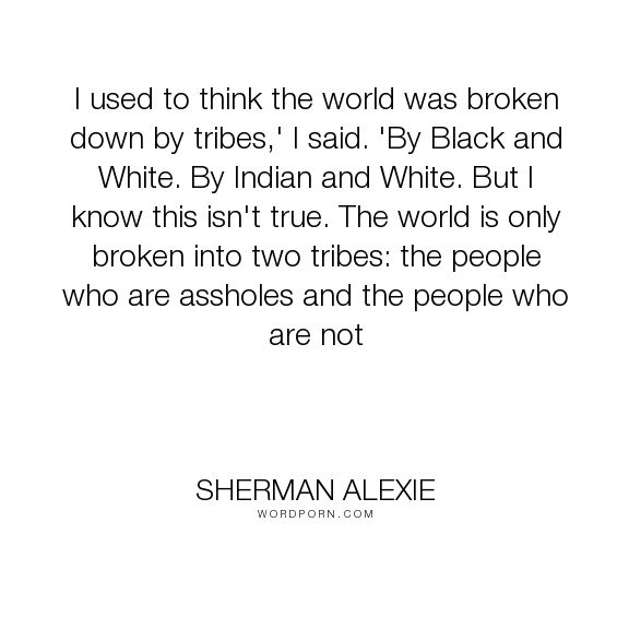The Absolutely True Diary Of A Part Time Indian Quotes: Best 25+ Sherman Alexie Ideas On Pinterest
