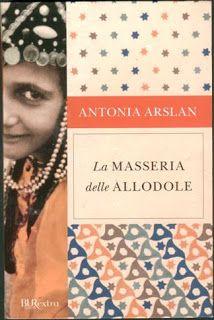 Leggere Libri Fuori Dal Coro : LA MASSERIA DELLE ALLODOLE Antonia Arslan
