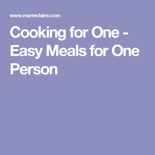 Cooking for One - Easy Meals for One Person