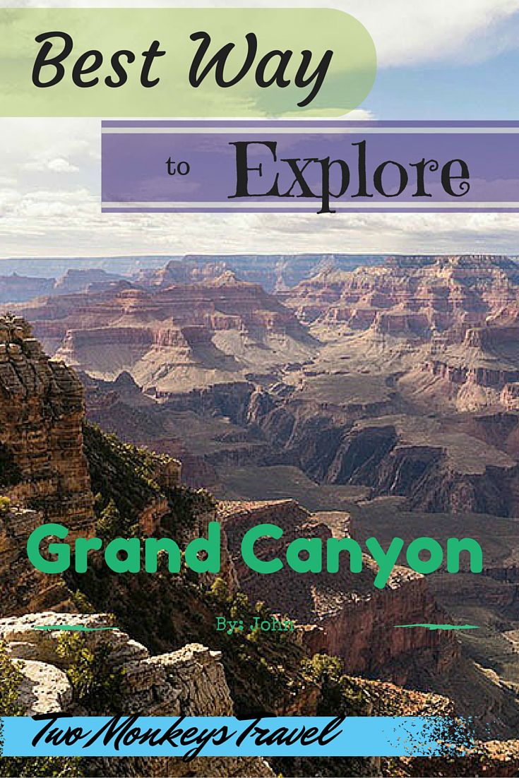 The Best Way to Explore the Grand Canyon, USA. #USA #GrandCanyon #ExploreGrandCanyon #TwoMonkeysTravelGroup