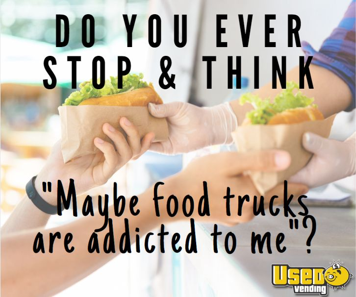 Food trucks are addicted to me usedvending memes