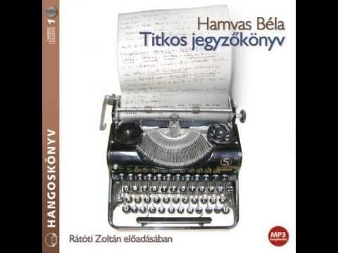 Hamvas Béla- Titkos jegyzőkönyv Rátóti Zoltán előadásában (hangoskönyv) Apokaliptikus monológ - YouTube