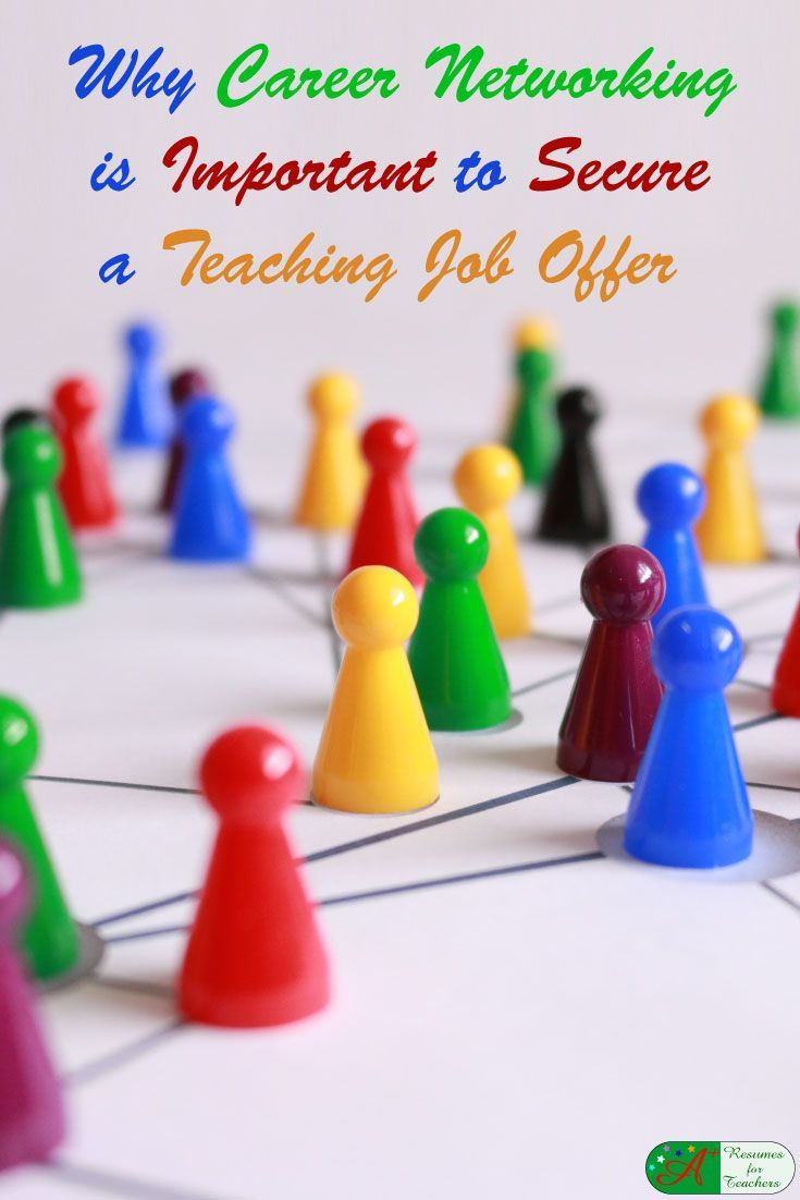 Why Career Networking is Important to Secure a Teaching Job Offer via @https://www.pinterest.com/candacedavies1/