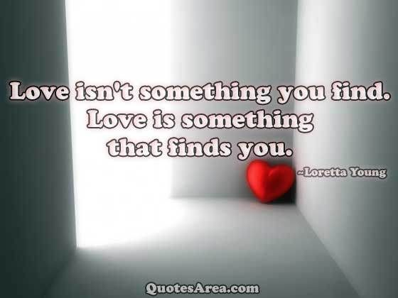 Love Isnu0027t Something You Find