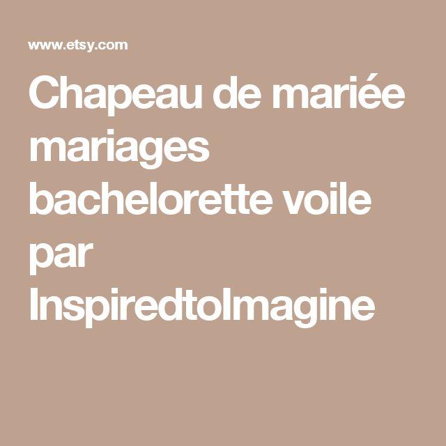 Chapeau de mariée mariages bachelorette voile par InspiredtoImagine