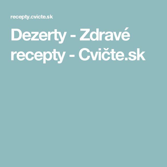 Dezerty - Zdravé recepty - Cvičte.sk