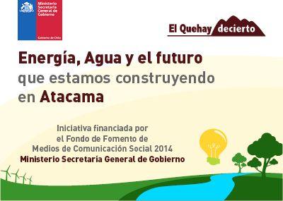 Agua y Energía ¿Atacama cómo enfrentamos los desafíos? | El QueHayDecierto.cl , Noticias de Copiapó y Atacama