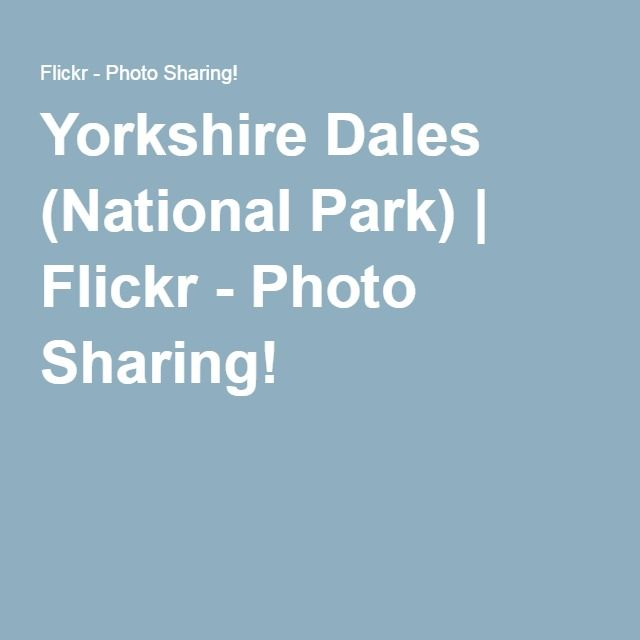 Yorkshire Dales (National Park) | Flickr - Photo Sharing!