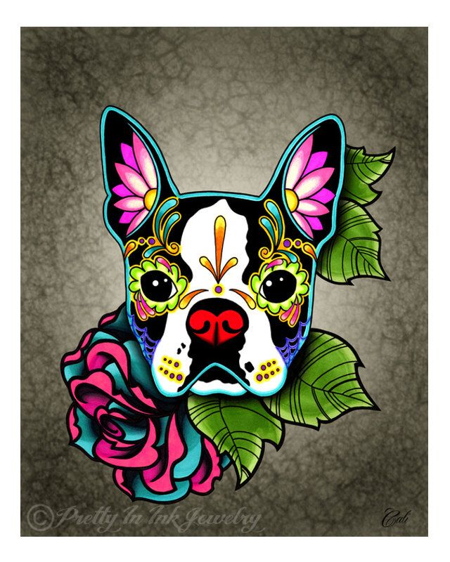 Boston Terrier - Day of the Dead Sugar Skull Dog Art Print - 8 x 10 by PrettyInInkJewelry on Etsy https://www.etsy.com/listing/182511362/boston-terrier-day-of-the-dead-sugar