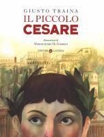 Il piccolo Cesare / Giusto Traina ; illustrazioni di MariaChiara Di Giorgio