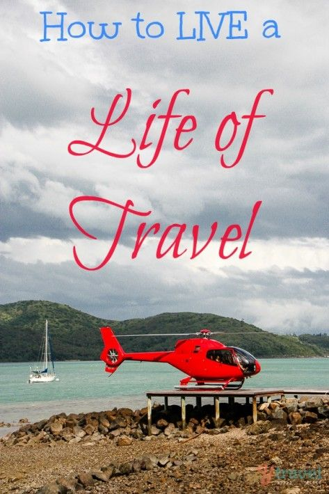 Insider Tips - How to live a life of travel