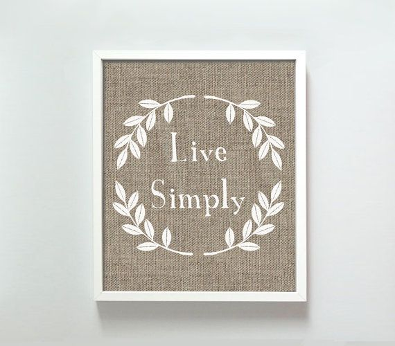 8x10 Live Simply print by GusAndLula on Etsy, $18.00Decor, Burlap, Wall Art, Ideas, Mom Baby, Simply Prints, Living Simply, Zulily Today, Crafts