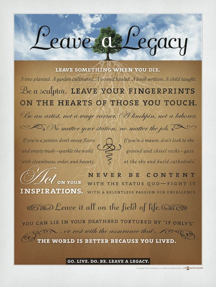 """Leave a Legacy Manifesto: Available for purchase as an 18"""" x 24"""" poster at www.lifemanifestos.com."""