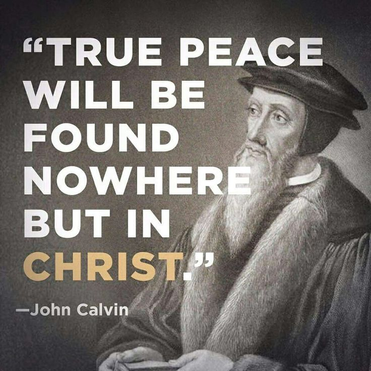 John calvin, peace, jesus With optimal health often comes clarity of thought. Click now to visit my blog for your free fitness solutions!