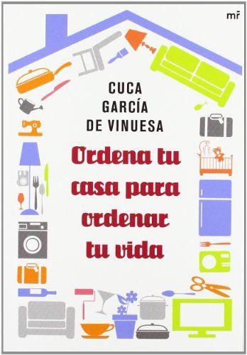 Libro: Ordena tu casa para ordenar tu vida http://www.organizartemagazine.com/libro-ordena-tu-casa-para-ordenar-tu-vida/