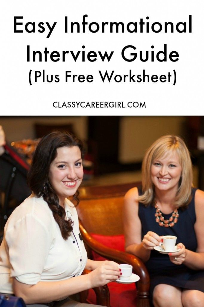 Easy Informational Interview Guide (Plus Free Worksheet) http://www.classycareergirl.com/2016/02/informational-interview/
