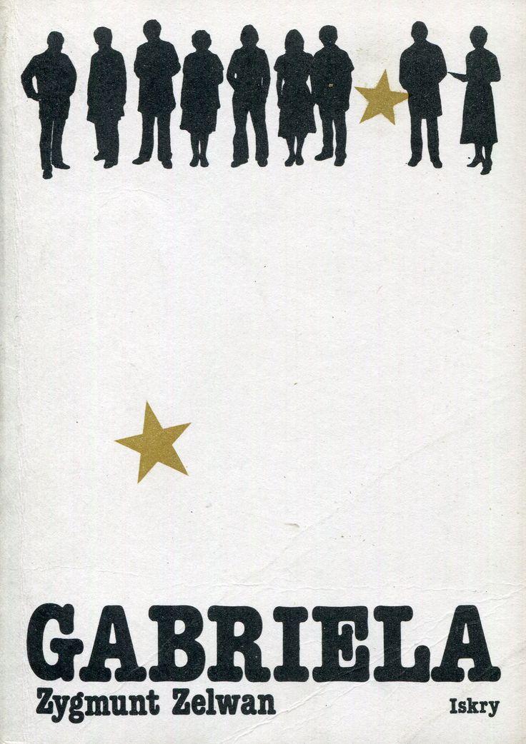 """Gabriela"" Zygmunt Zelwan Cover by Anna Wunderlich Published by Wydawnictwo Iskry 1983"