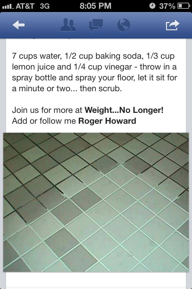 How to clean grout - Mix 7 cups water, 1/2 cup baking soda, 1/3 cup lemon juice, 1/4 cup white vinegar. Spray on floor, let sit a few minutes, and then scrub.