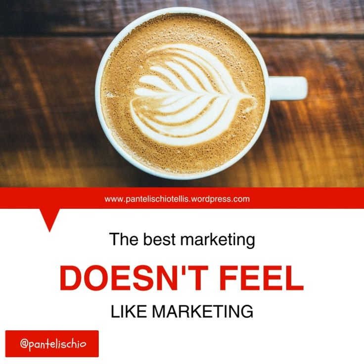 The best marketing doesn't feel like marketing #quote #marketing