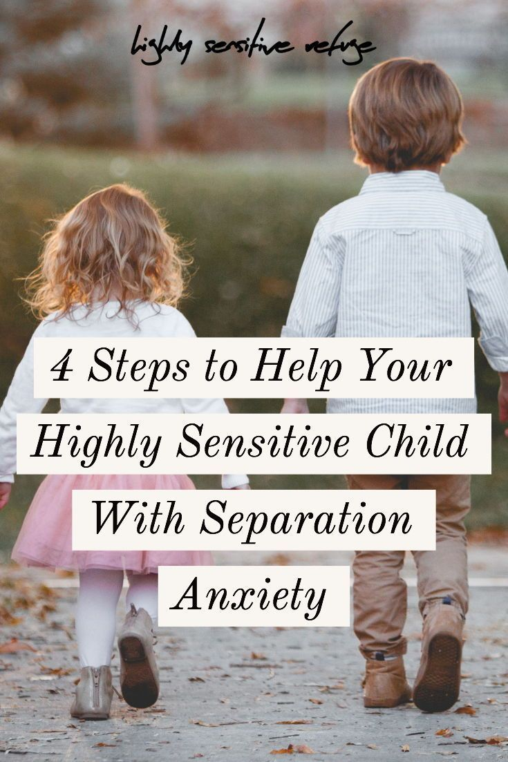 4 Steps to Help Your Highly Sensitive Child With Separation Anxiety