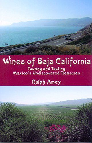 Wines of Baja California Touring and Tasting Mexicos Undiscovered Treasures * Check out this great product.