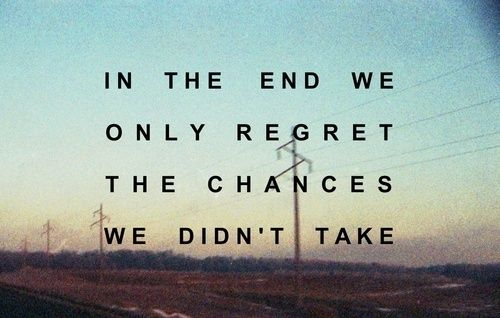 In The End We Only Regret The Chances We Didn't Take #travel #quotes