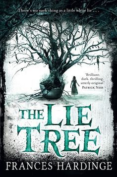 The Lie Tree is a compelling fantasy spun from one mesmerising idea: what if telling lies gave you the power to discover other people's secrets?