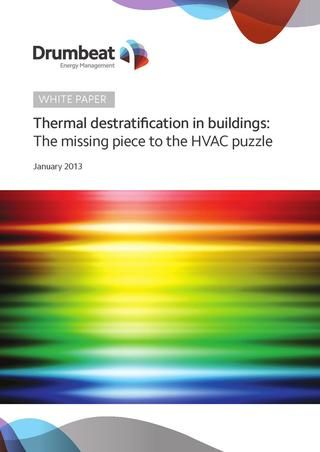 Thermal destratification in buildings:The missing piece to the HVAC puzzleHvac Puzzles, Cleaning Air, Thermal Destratif, Energy Reduction, Energy Management, Buildings, White Paper, Management White, Drumbeat Energy