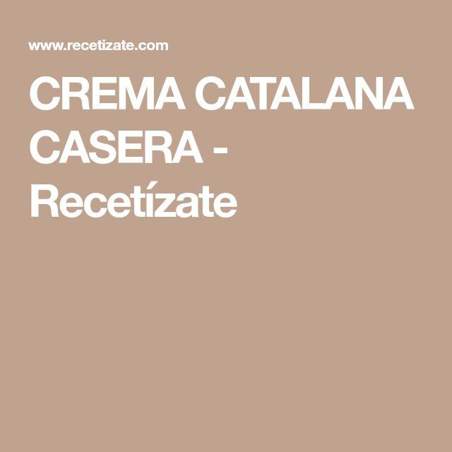 CREMA CATALANA CASERA - Recetízate