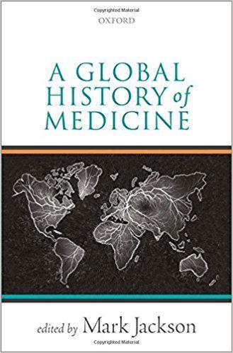 A Global History of Medicine - Mark Jackson