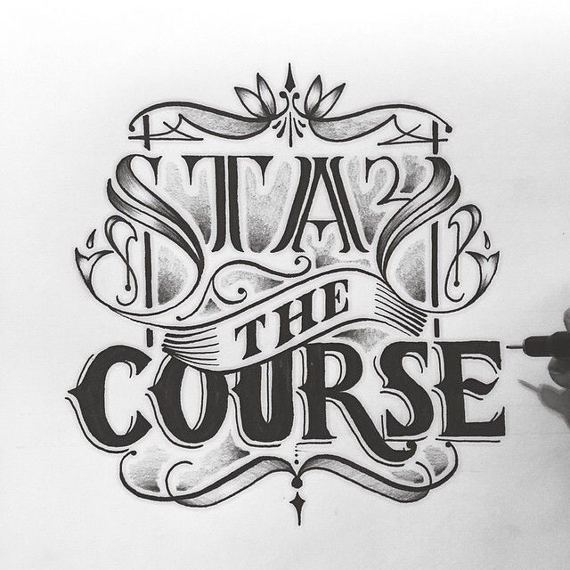 'Stay The Course' - A stunning sketch by @bearont! // #typographyinspired #typography #lettering #design #inspire #handdrawn #calligraphy