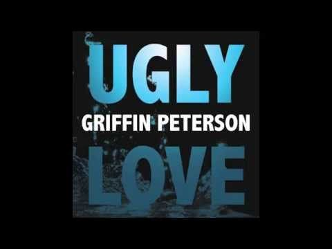 Griffin Peterson - Ugly Love