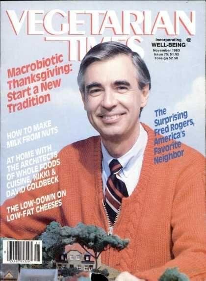 Vegetarian Mister Rogers