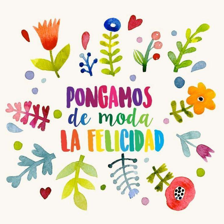 """""""Pongamos de moda la felicidad"""" :-) #frases #quotes #felicidad"""
