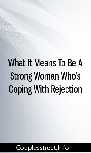 What It Means To Be A Strong Woman Who's Coping With
