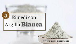 L'argilla bianca è un prodotto naturale per pelle secca, acne, infiammazioni, eczema e psoriasi ed ideale per capelli lucidi e fare il dentifricio in casa.