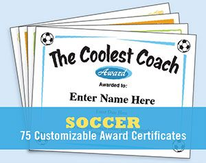 Soccer certificates with your own customized words of praise for players, coaches and even team parents. Choose from dozens of designs.