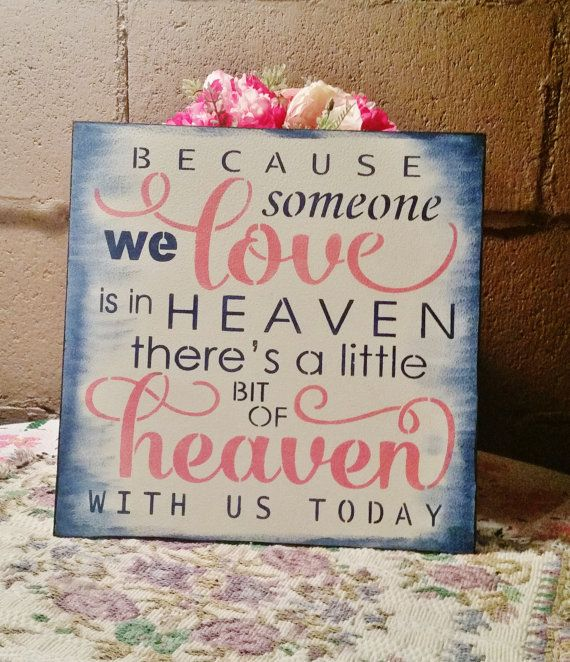Memorial Table Sign/Because someone we love is in heaven theres a little bit of heaven with us today coral navy blue sign