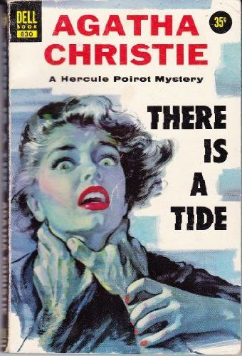 There is a Tide by Agatha Christie. Published in the UK as Taken at the Flood. Dell edition, 1955.
