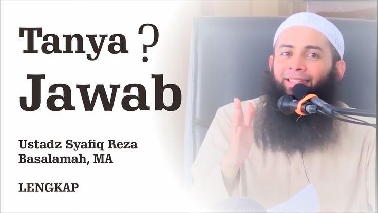 Tanya Jawab Ustadz Syafiq Reza Basalamah, MA Terbaru Lengkap (Bagian 1)