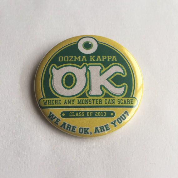 Monsters University Oozma Kappa Pinback Button  This pinback is perfect for sporting your favorite faces, quotes, characters, etc. on your bag, jacket, or shirt!  If youre interested any custom buttons, please contact us