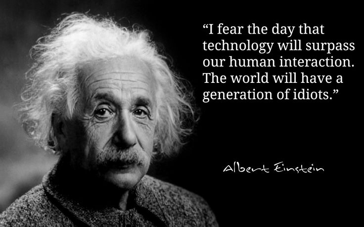 albert einstein quote about technology | albert einstein fear technology surpass human interaction generation ...